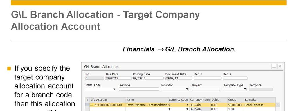 If you specify the target company allocation account for a branch code in the Alloc.
