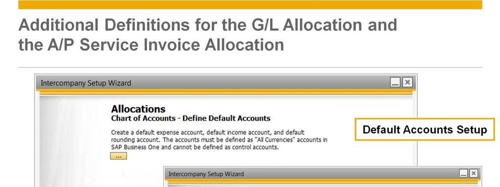 Step 10 of the Intercompany Set up Wizard in each branch guides the users through the definition of default expense income and rounding accounts.