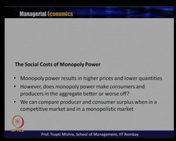 (Refer Slide Time: 08:52) Then, we will move to the next topic; the social cost of monopoly power.