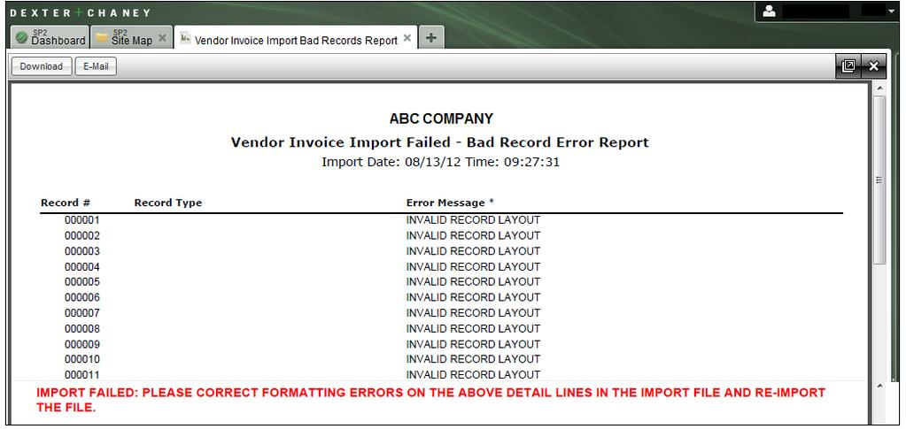 Vendor Invoice Import Failed Report This report prints if the import file contains any invalid record layouts.