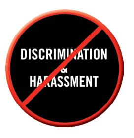 Discrimination and Harassment Our most valuable asset is our talented and dedicated employees.