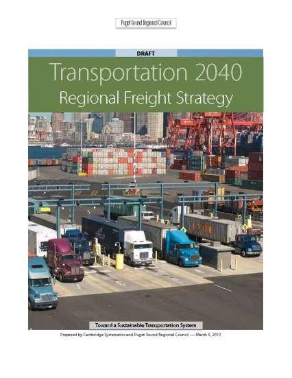6 Transportation 2040 Regional Freight Strategy Section 1: Executive Summary Section 2: Introduction Section 3: Existing and Future Freight