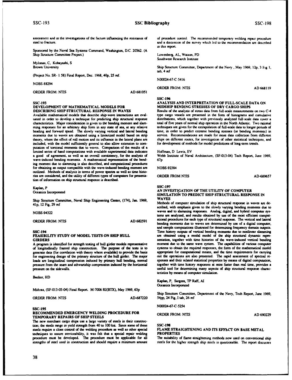 SSC- 193 SSC Bibliograpby SSC- 198 assessrnemt and in the investgations of the factors influenang the resistance of steel to fracture, Sponsord by the Naval Sea Systems Command, Washington. D.C. 20362.