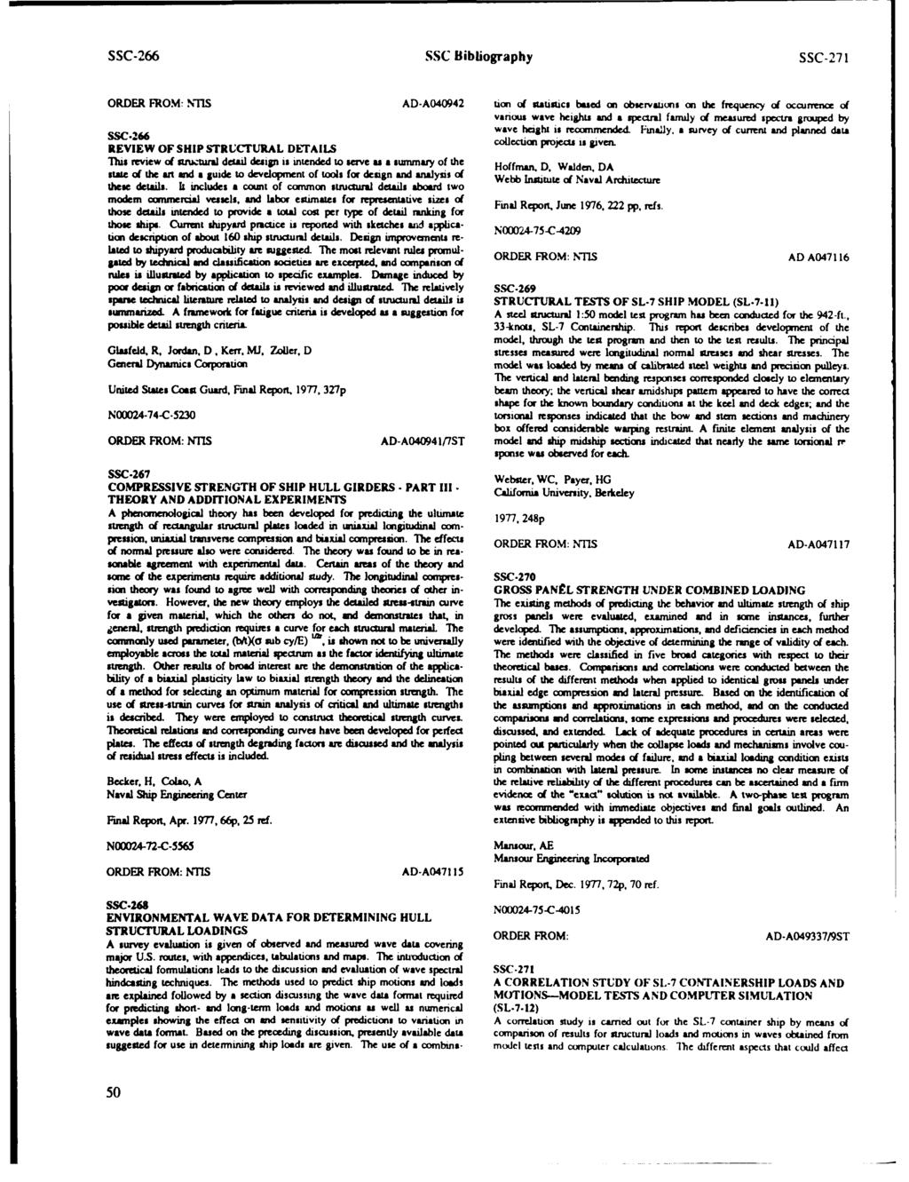 SSC-266 SSC Bibliography SSC-271 ORDER FROM: NTIS AD-A040942 tion of statistics based on observations on the frequency of occurrence of various wave heights and a spectral family of measured spectr