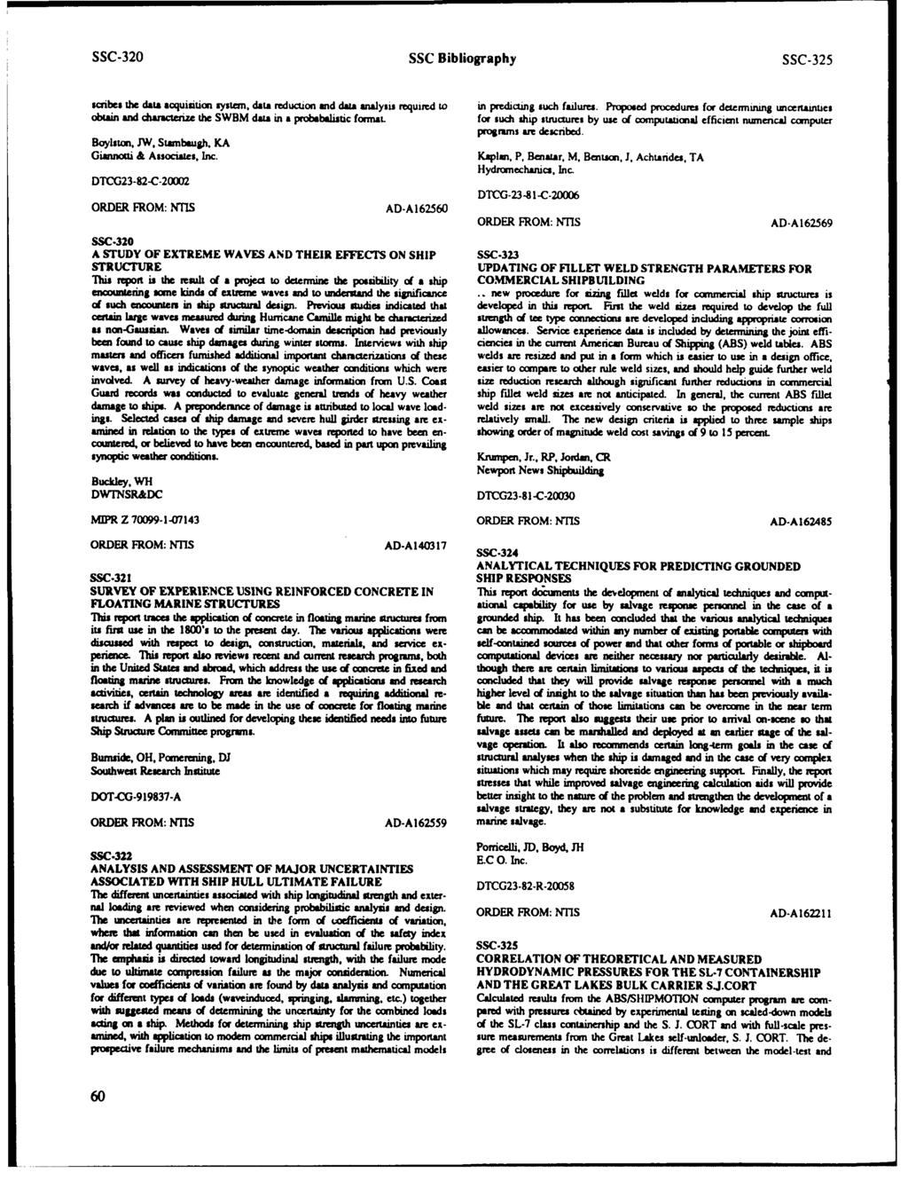 SSC-320 SSC Bibliography SSC-325 scribes the data acquisition system, data reduction and data analysis requited to obtain and caacteize the SWBM data in a probabalitic formal. Boylston.