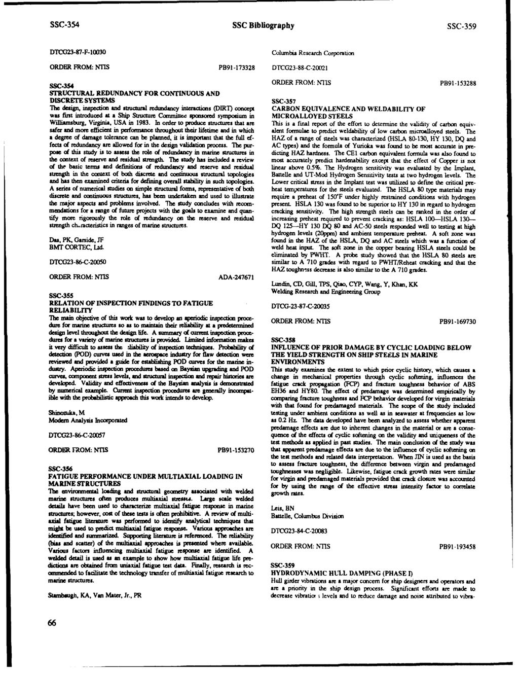 SSC-354 SSC Bibliography SSC-359 DTCG23-87-F-10030 Columbia Research Corporation ORDER FROM: NTIS PB91-173328 DTCG23-88-C-20021 SSC-354 ORDER FROM: NIS PB91-153288 STRUCTURAL REDUNDANCY FOR