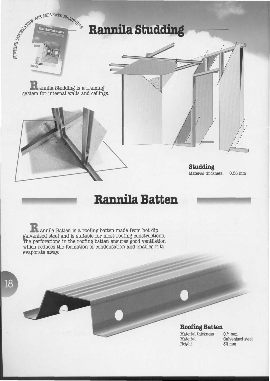 Rannila Studding. annila Studding is a framing system for internal walls and ceilings. Studding Material thickness 0.
