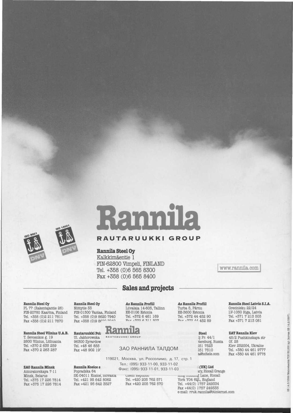Raimila RAUTARUUKKI GROUP Rannila Steel Oy Kalkklmaentie 1 РШ-62800 VimpeU, ПЖШГО Tel. +358 (0)6 565 8300 Fax +358 (0)6 565 8400 Sales and projects www.rannlla.