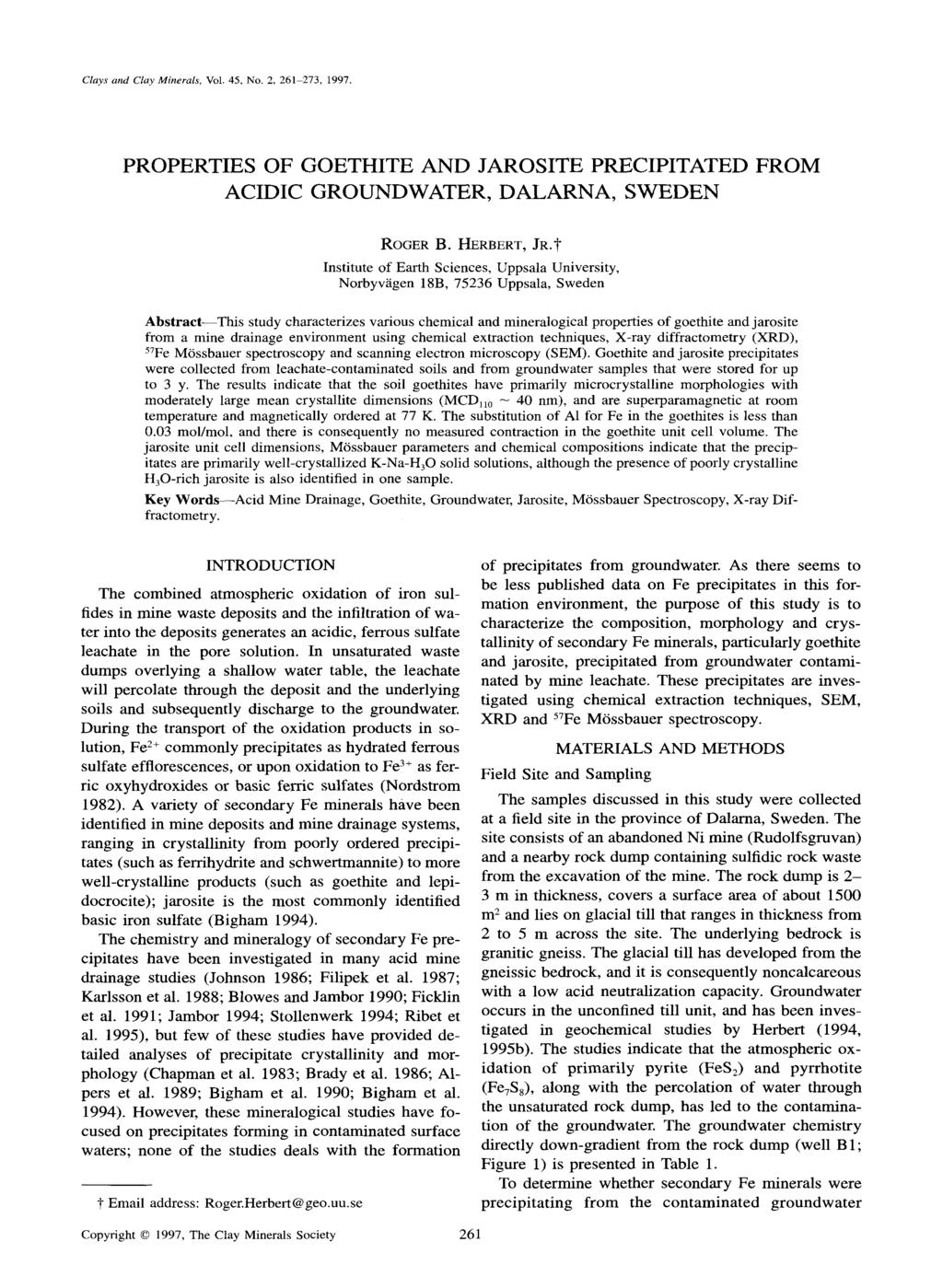 Clays and Clay Minerals, Vol. 45, No. 2, 261 273, 1997. PROPERTIES OF GOETHITE AND JAROSITE PRECIPITATED FROM ACIDIC GROUNDWATER, DALARNA, SWEDEN ROGER B. HERBERT, JR.
