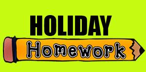 Mathematics HOLIDAY HOMEWORK CLASS- IV Dear children, We are sure that all of you must be waiting to enjoy your holidays and to have fun with members of your family.