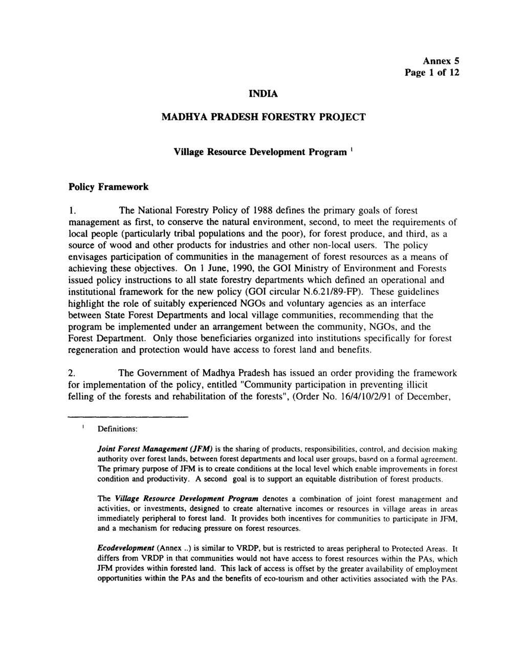 Annex 5 Page 1 of 12 INDIA MADHYA PRADESH FORESTRY PROJECT Village Resource Development Program Policy Framework 1.