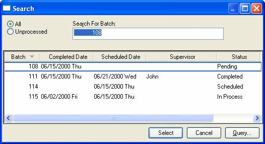 Creating a Batch Viewing or Changing a Batch All batches either processed or unprocessed can be viewed by selecting File > Open from the manufacturing menu.