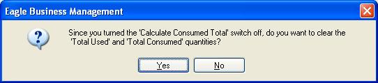 Eagle Business Management System - Manufacturing Click on the Yes button to clear the Total Consumed column. The user should manually enter the individual quantities consumed total.