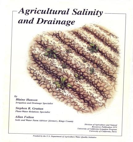Agricultural Salinity & Drainage Hanson, Grattan & Fulton (2006). Ag & Natural Resources (ANR), Univ. California.