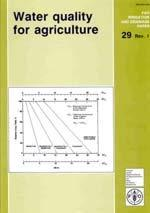 edu/soilswaterirrigation/ FAO 29: Water Quality for Agriculture Ayars & Westcot (1985).
