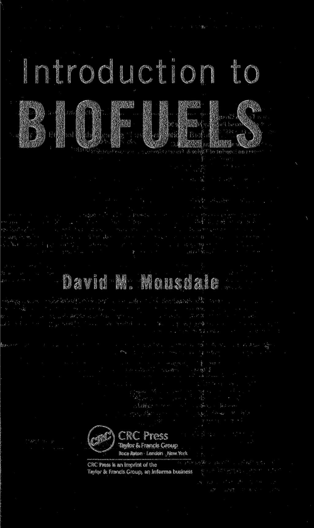 Introduction to BIOFUELS David M.