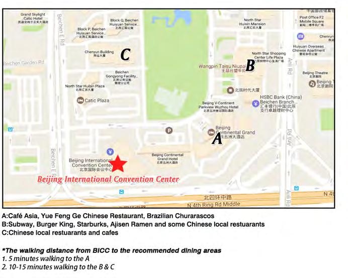 2 GENERAL INFORMATION DINING You can have meals at the restaurants nearby the Beijing International Convention Center.