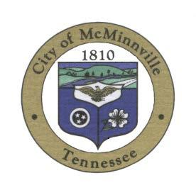City of McMinnville, Planning & Zoning Department 101 East Main, McMinnville, TN 37110 (931) 473-1204 Fax (931) 473-6231 Email: nming@mcminnvilletenn.
