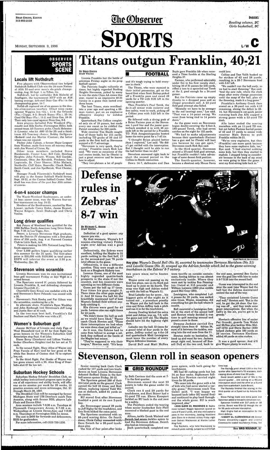 BRAD EMONS, EDTOR 313-953-2123 fhe (Sfmmx NSDE; Bowlng column, 2C Grls basketball, 3C MONDAY, SEPTEMBER 9,1996 L/W C OBSERVER SPORTS SCENE Locals lft Nothdruft Fve players wth Observerland tes helped