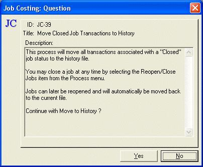 Process Closed Jobs to History Select Closed Jobs To History... from the Process menu to access the Closed Jobs To History dialog box.
