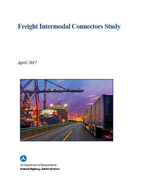 Freight Intermodal Connectors (2017) Last mile connection between major intermodal facilities and the National Highway System (NHS).