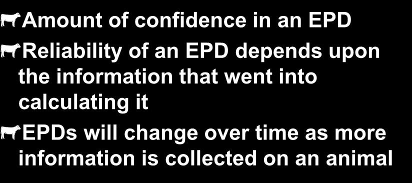 Accuracy (ACC) Amount of confidence in an EPD Reliability of an EPD depends upon the information