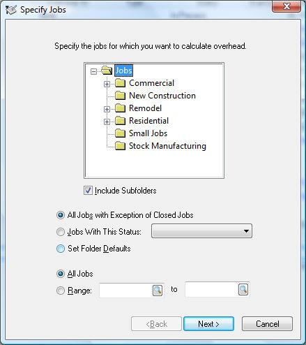 Printed Documentation 1. Select the jobs that are to be affected by the overhead calculation process. a. Select the job folder group.