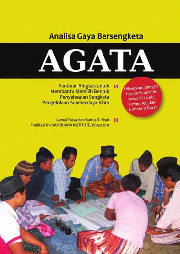 What is AGATA? AGATA or Analysis of Disputants Mode (Analisis Gaya Bersengketa) is a tool to analyze the way of how parties are in conflict with each other. The objectives of AGATA are: 1.
