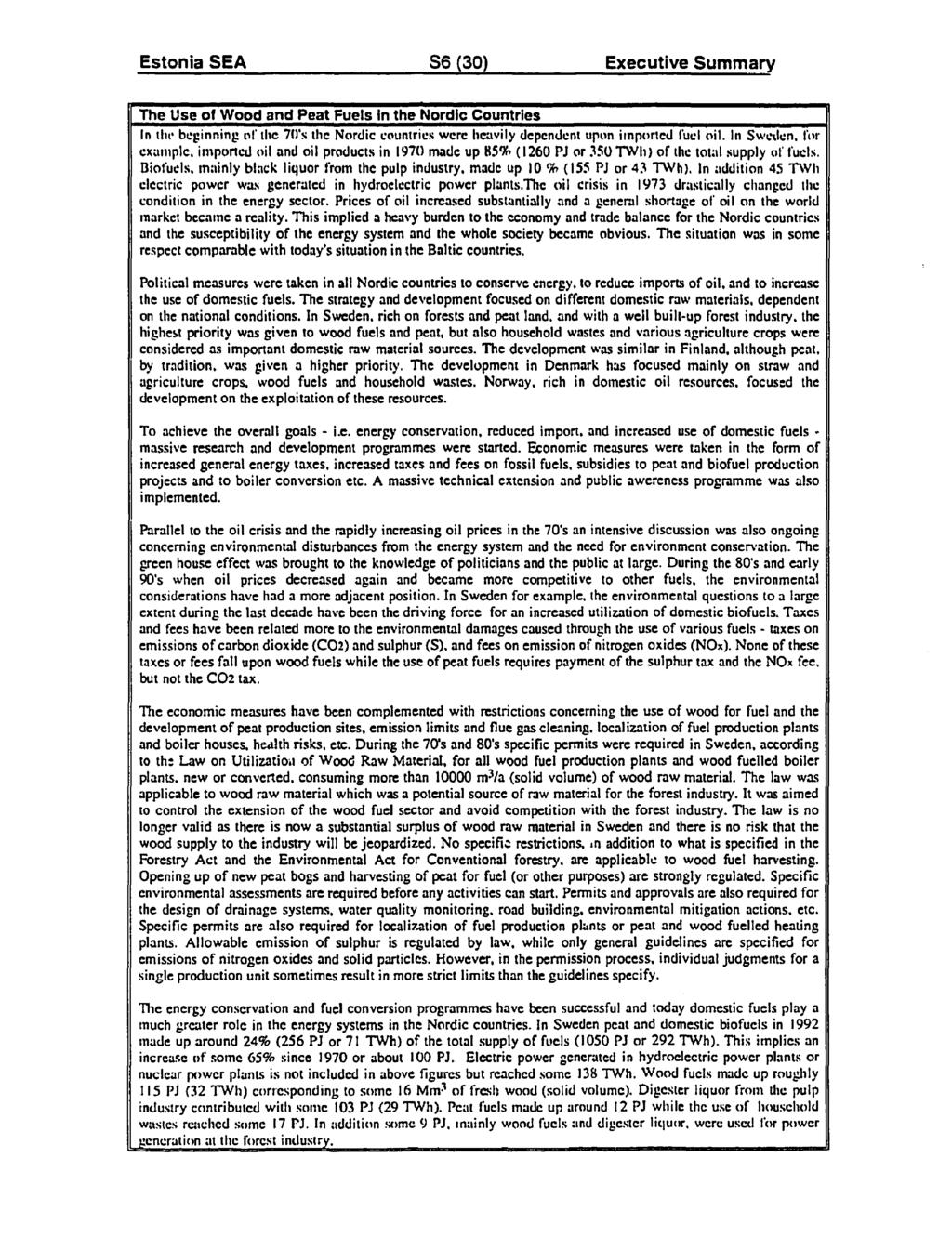 Estonia SEA S6 (30) Executive Summary The Use of Wood and Peat Fuels in the Nordic Countries In tlitn beginning tl' tiie 710's the Nordic countries werc hcavily dependent uptin importcd i'uel oil.