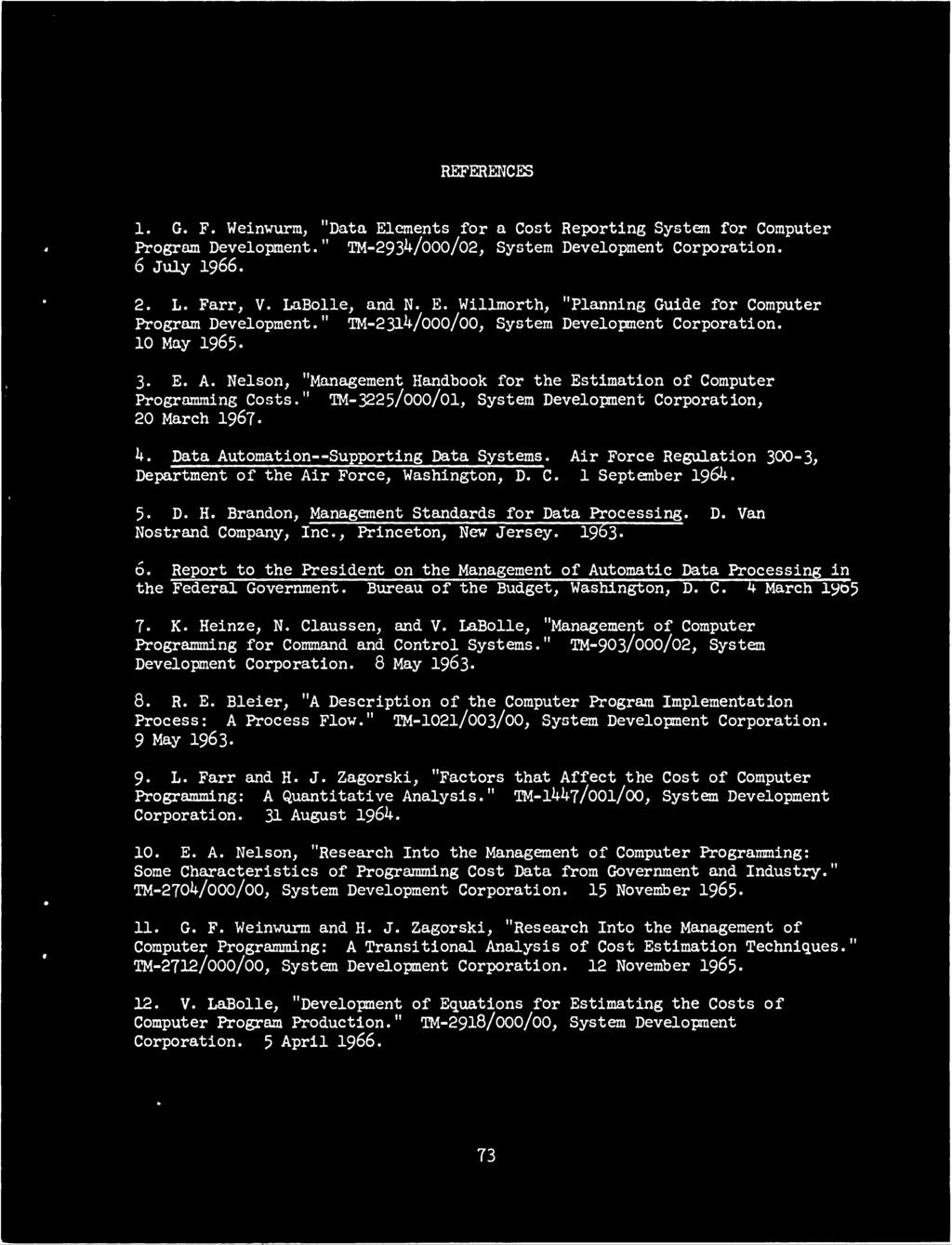 "Nelson, ""Management Handbook for the Estimation of Computer Programming Costs."" TM-3225/oOO/oi, System Development Corporation, 20 March 1967. 4. Data Automation Supporting Data Systems."