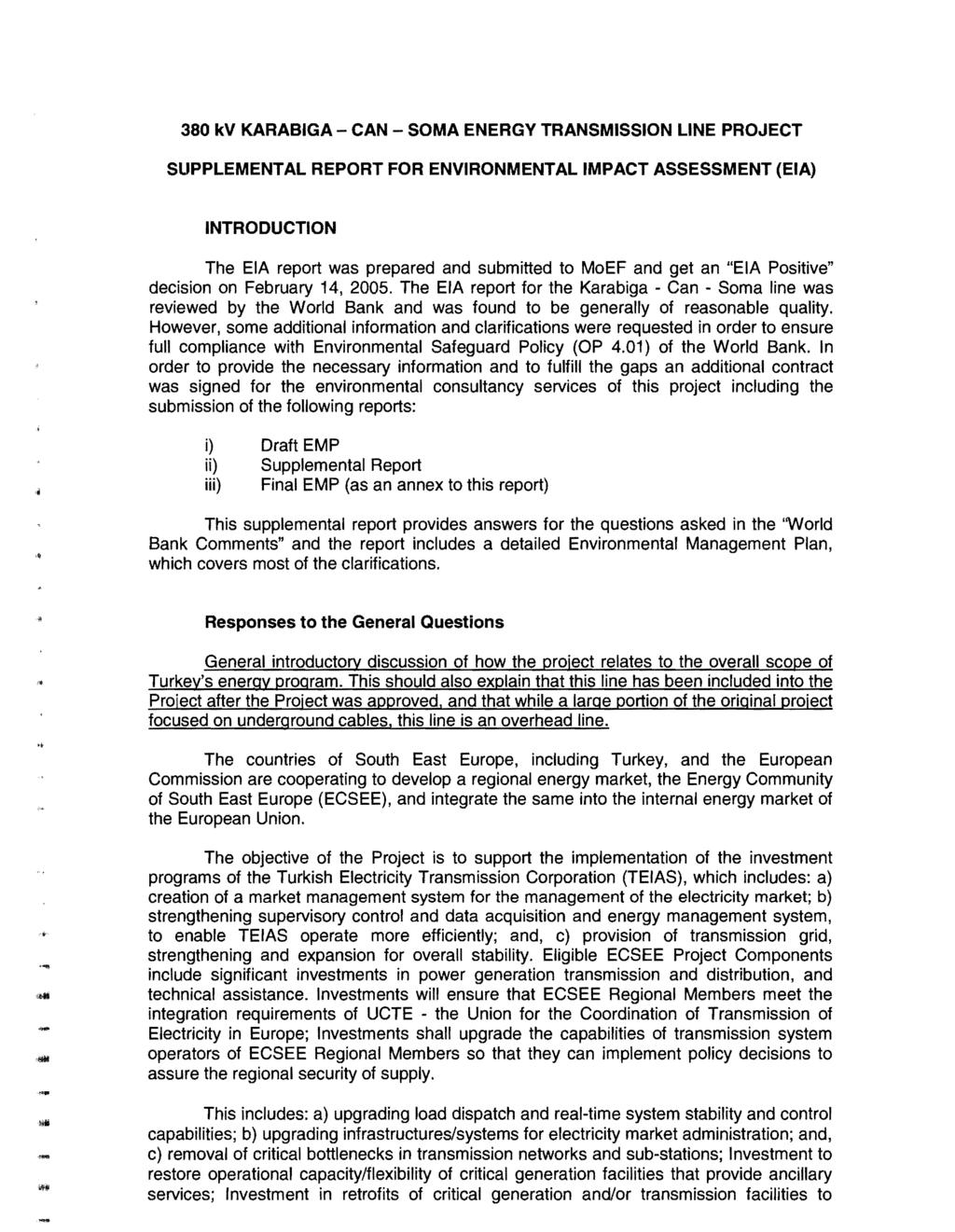 "380 kv KARABGA - CAN - SOMA ENERGY TRANSMSSON LNE PROJECT SUPPLEMENTAL REPORT FOR ENVRONMENTAL MPACT ASSESSMENT (EA) NTRODUCTON The EA report was prepared and submitted to MoEF and get an ""EA"