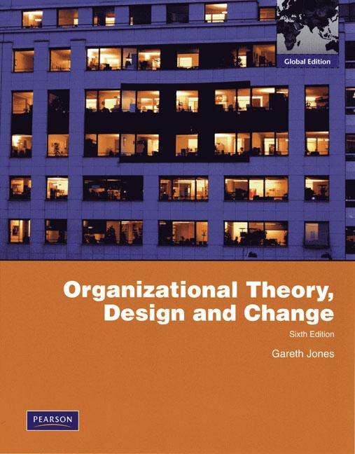 Organizational Theory, Design, and Change Sixth Edition Gareth R.