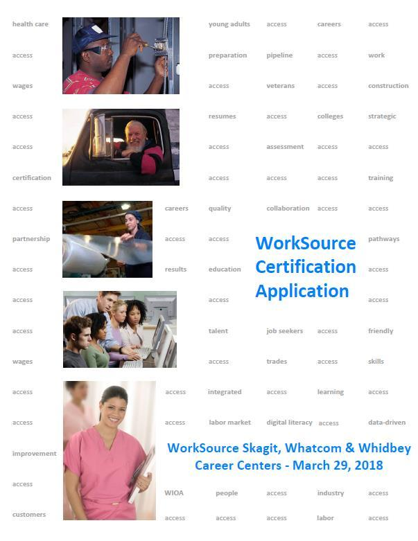 Board Business Centers Certification WorkSource Certification NWC s dedicated Certification Team members Certification Included: a review of partnership s written