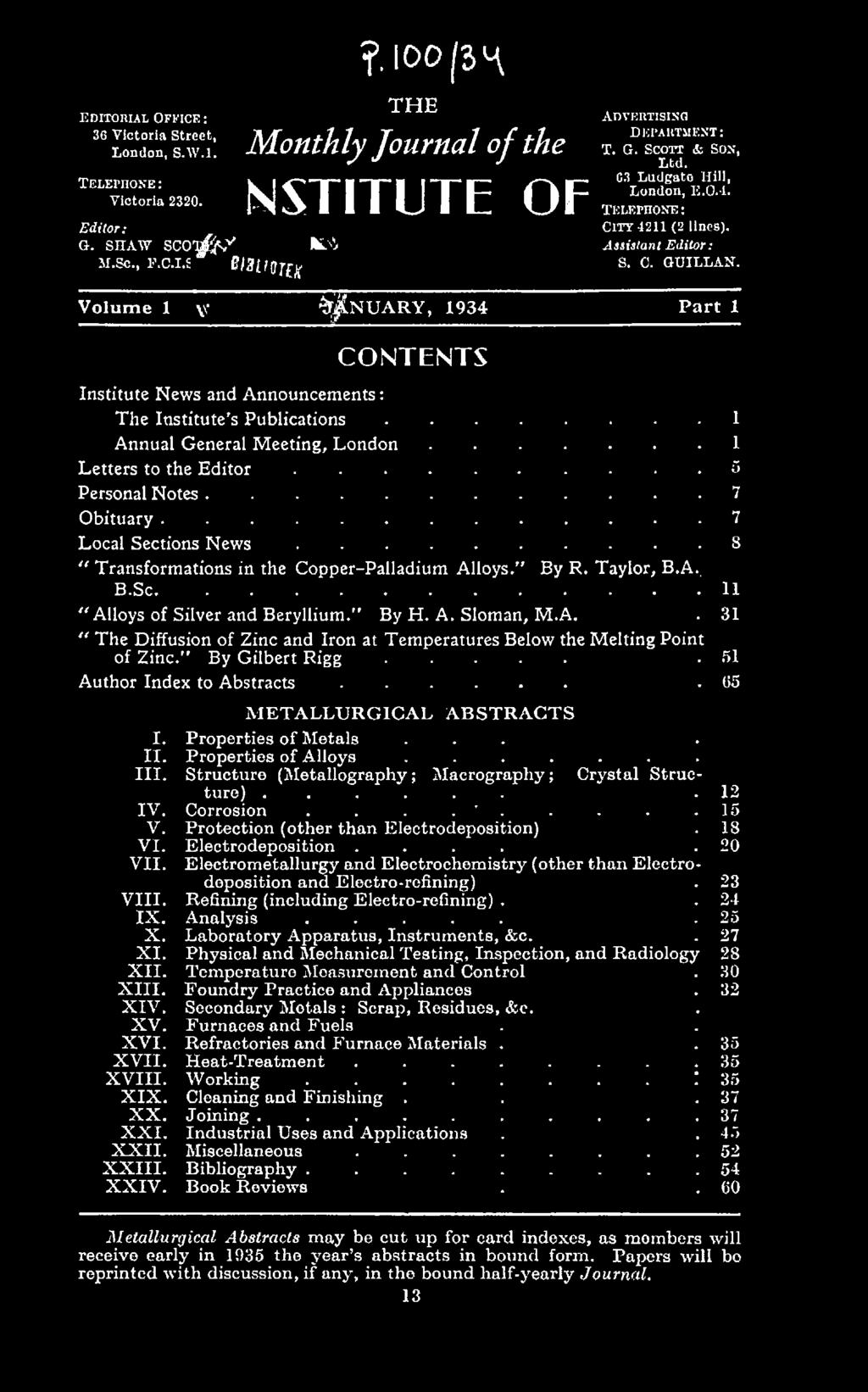 "By H. A. Sloman, M.A. "" The Diffusion of Zinc and Iron at Temperatures Below the Melting Point of Zinc. By Gilbert Rigg..... Author Index to A b s t r a c t s... M E TALLU RG ICAL A B STR A C T S I."