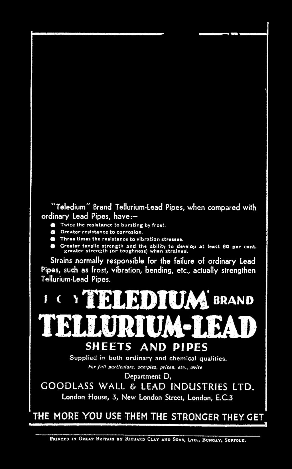 , actually strengthen Tellurium-Lead Pipes. '«'TELEDIUM brano TELLURIUM-LEAD SHEETS AND PIPES Supplied in both ordinary and chemical qualities.