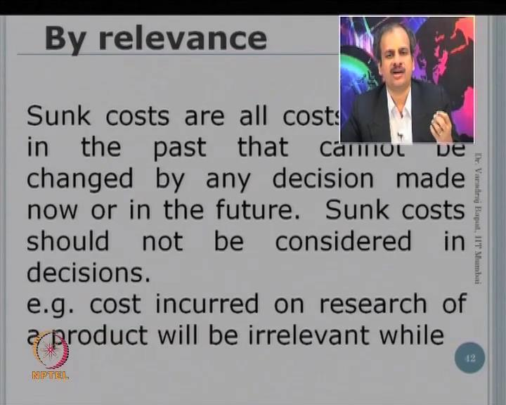 (Refer Slide Time: 03:32) Tell me some decision and the cost, which is relevant and the cost which is not relevant?