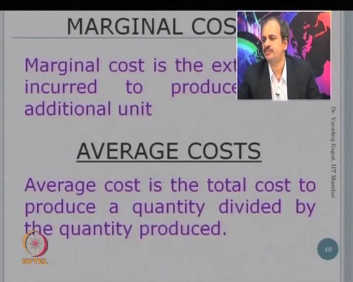 (Refer Slide Time: 11:07) There is one more cost that is known as marginal cost.