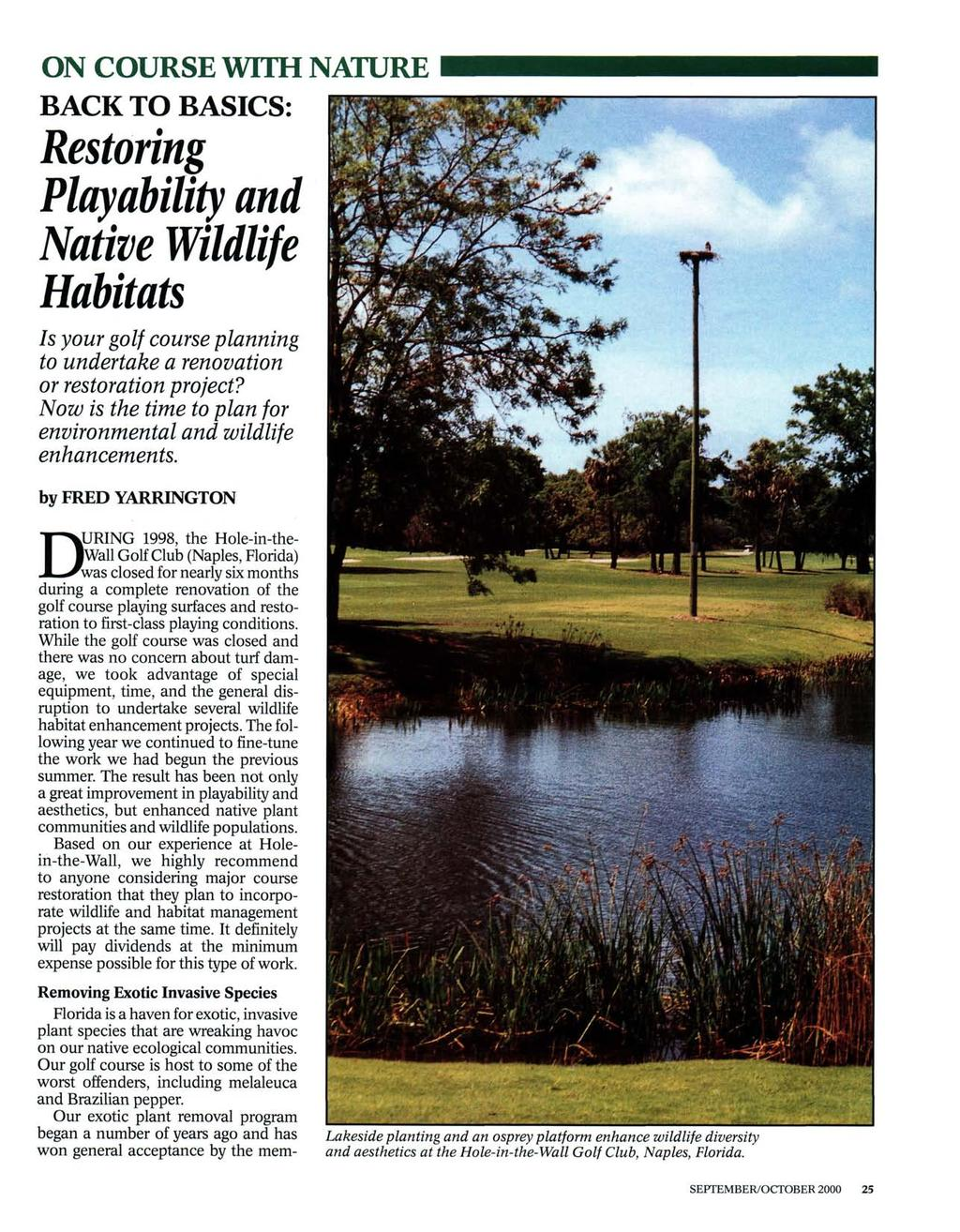 ON COURSE WITH NATURE BACK TO BASICS: Restoring Playability and Native Wildlife Habitats Is your golf course planning to undertake a renovation or restoration project?