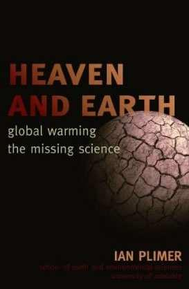 INADEQUATE AND SCIENTIFICALLY UNSUPPORTABLE CLAIMS Austral i a s highly decorated scientist Ian Pl i me r recently published a book «Heaven and Science» [ «Heaven and Earth Global Warming : The
