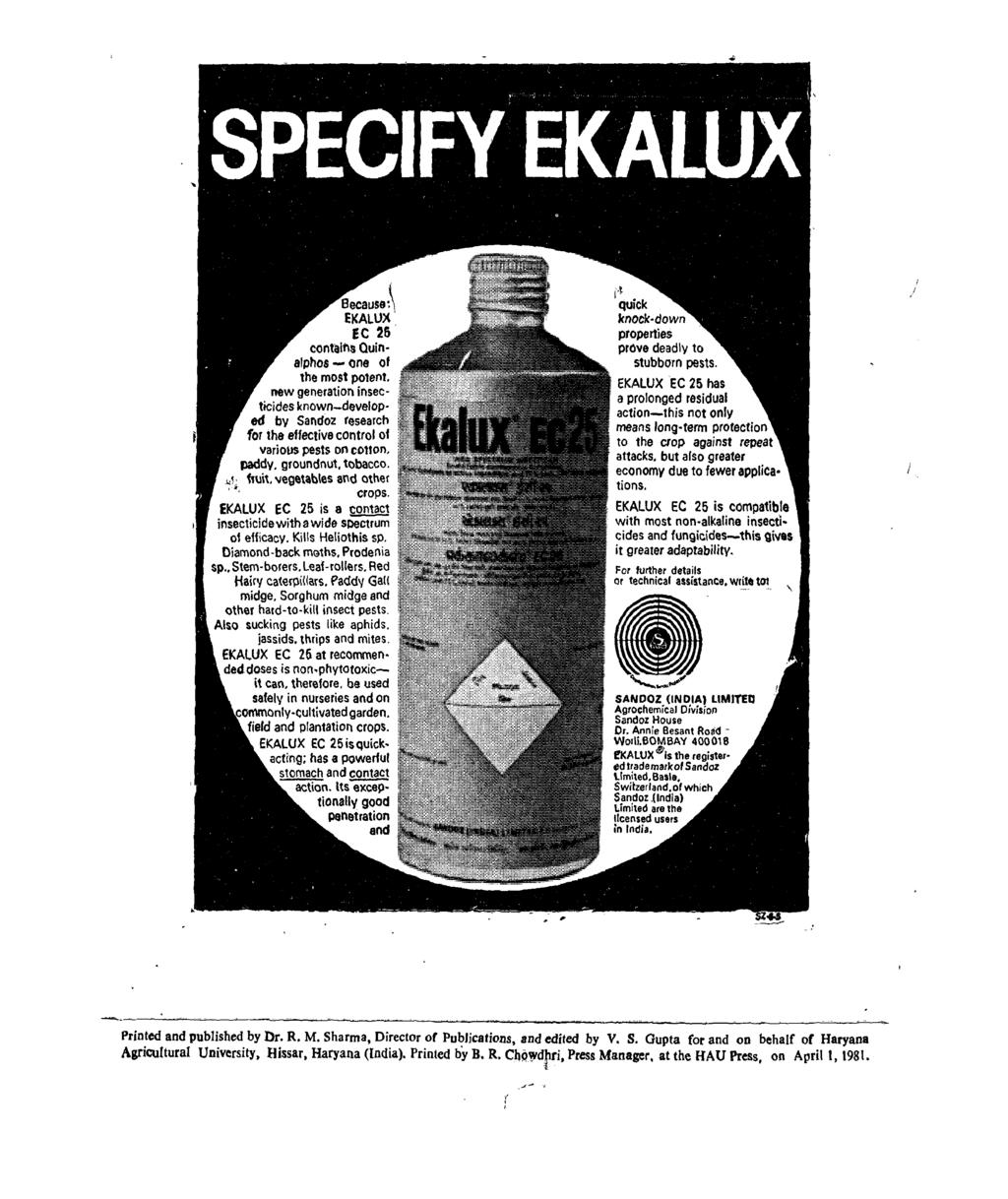 I,t quick knock down properties prove deadly to stubborn pests, EKALUX EC 25 has a prolonged residual action-this not only means long. term protection to the crop against repeat attacks.