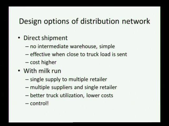 type of distribution network and that would depend on the customer, that would depend on the product and that would depend on the costs as well, here are some examples that I just now mentioned.