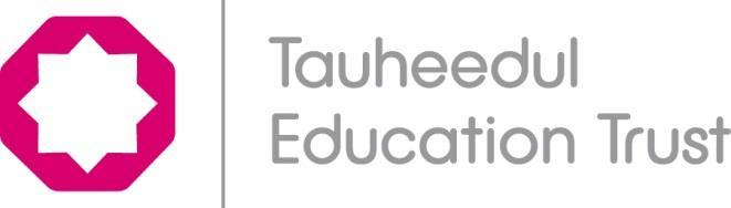 Tauheedul Education Trust This policy is in line with the Mission Statement of the Trust Inspired by progressive Islamic and British values, we aspire to